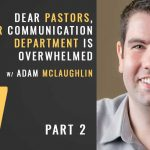 Dear pastors, your communications department is overwhelmed, with adam mclaughlin, the seminary of hard knocks podcast with seth muse