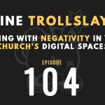 online trollslaying, trolls dealing with negativitiy in your church's digital spaces, the seminary of hard knocks podcast with seth muse and meagan ranson, church communications, church marketing