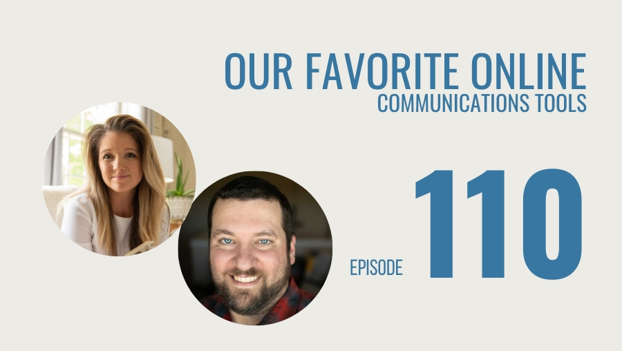 Our Favorite Online Communications Tools, Ep. 110