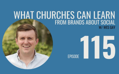 What Churches can Learn from Brands about Social w/ Wes Gay
