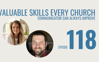 Valuable Skills Every Church Communicator Can Always Improve, Ep. 118