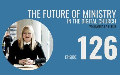 The Future of Digital and the Church w/Joanna La Fleur, Ep. 126