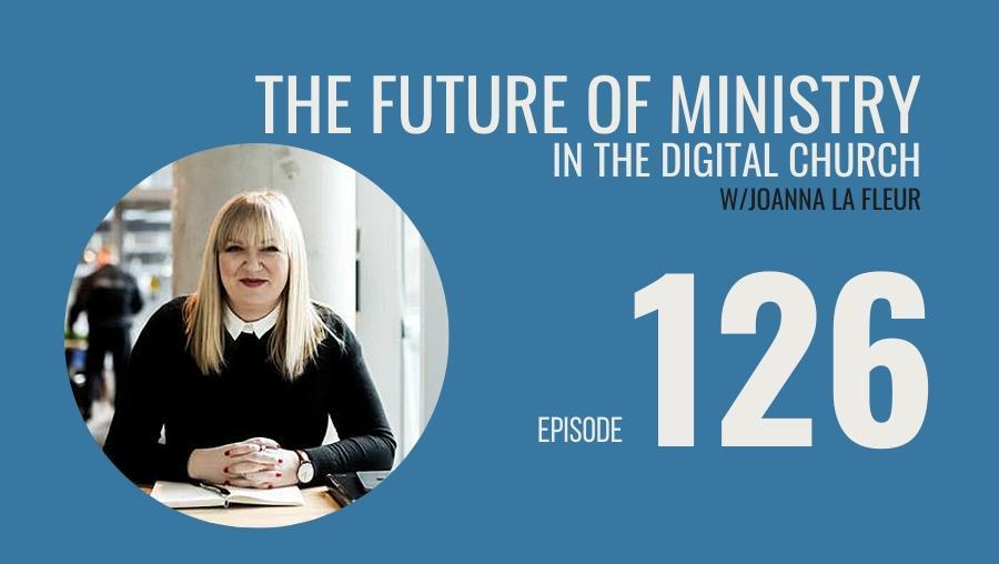 The Future of Digital and the Church w/Joanna La Fleur