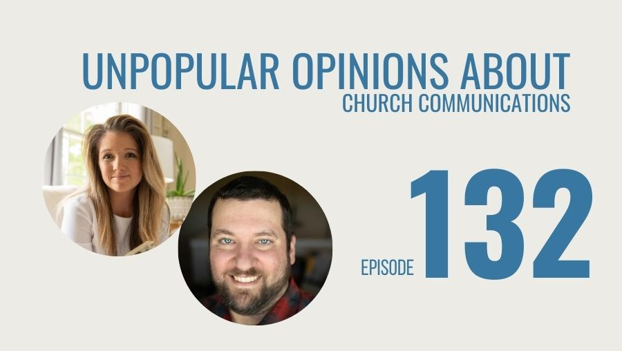 Unpopular Opinions on Church Communications, Ep. 132