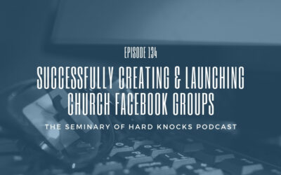 Successfully Creating & Launching Church Facebook Groups, Ep. 134