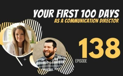 Your first 100 Days as a Communication Director, Ep. 138