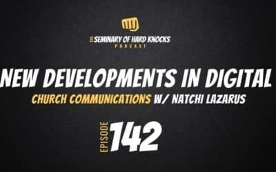 New Developments in Digital Church Communications w/ Natchi Lazarus