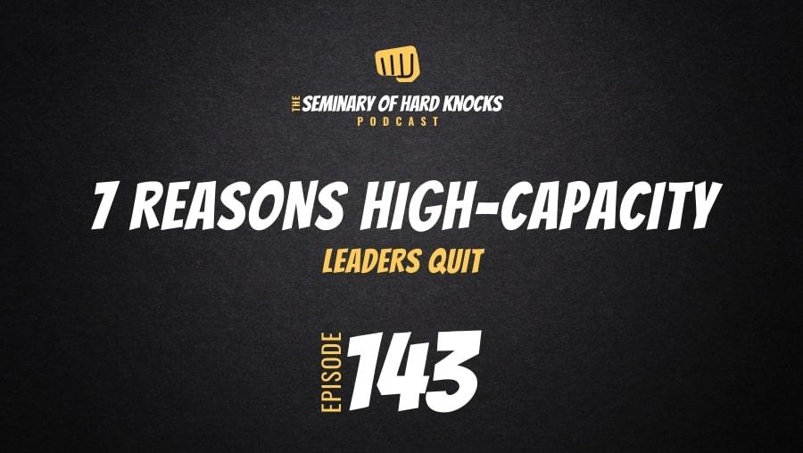 7 Reasons High-Capacity Leaders Quit